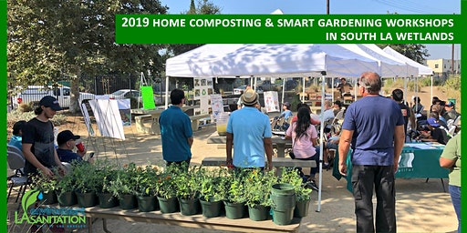 LASAN - 2019 Free Composting/Urban Gardening Workshops at South LA Wetlands