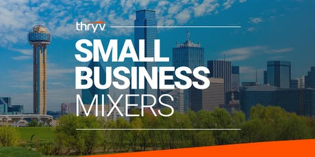 DFW Small Business Networking Mixer hosted by Thryv tickets
