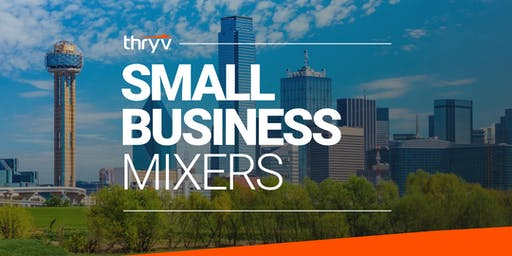 DFW Small Business Networking Mixer hosted by Thryv