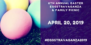 6th Annual Easter Eggstravaganza & Family Picnic