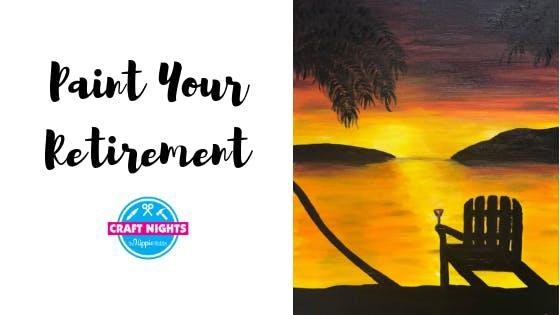 Paint Your Retirement- Paint Night