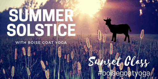 Summer Solstice with Boise Goat Yoga