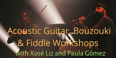 Fiddle, Acoustic Guitar & Bouzouki Workshop- Galician & Castillian style