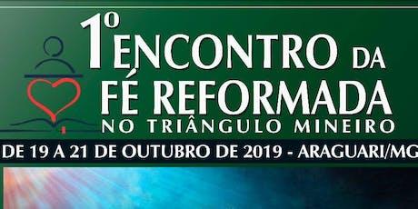 1º ENCONTRO da FÉ REFORMADA no Triângulo Mineiro/MG ingressos
