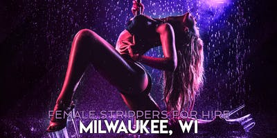 Hire a Female Stripper Milwaukee, WI - Female Strippers for Hire Milwaukee