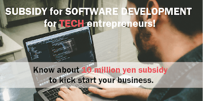 SUBSIDY for SOFTWARE DEVELOPMENT for TECH entrepre