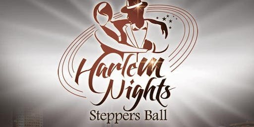 Harlem Nights Steppers Ball (Vendor Space)
