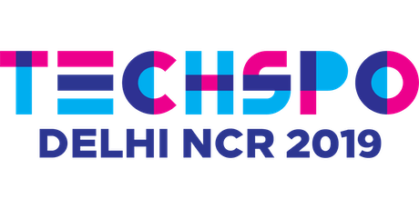 TECHSPO Delhi NCR 2019 Technology Expo (Internet ~ Mobile ~ AdTech ~ MarTech ~ SaaS) tickets