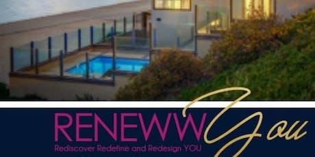 R.E.N.E.W.W. YOU Retreat - SAN DIEGO, C.A. EXPERIENCE tickets