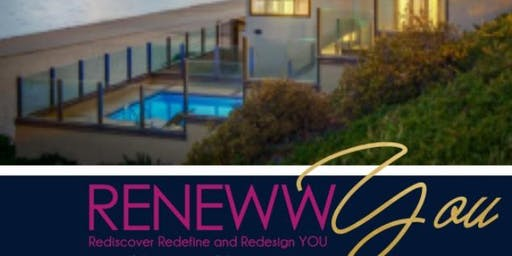 R.E.N.E.W.W. YOU Retreat - SAN DIEGO, C.A. EXPERIENCE
