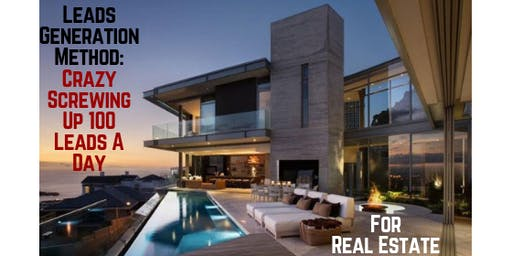 Leads Generation Method: Crazy Screwing Up 100 Leads A Days For Real Estate