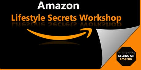 Amazon Lifestyle Secrets Workshop tickets