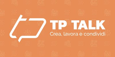 Tp Talk - Il marketing del futuro
