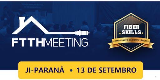 FTTH Meeting Ji-Paraná [Conferência - Exposição - FiberSkills]