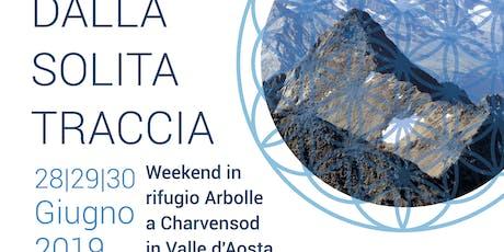 Esci Dalla Solita Traccia - Weekend Al Rifugio Arbolle tickets