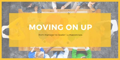 2-DAY LEADERSHIP MASTERCLASS : MOVING ON UP