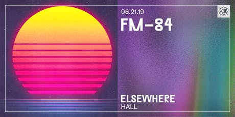 FM-84 @ Elsewhere (Hall) tickets