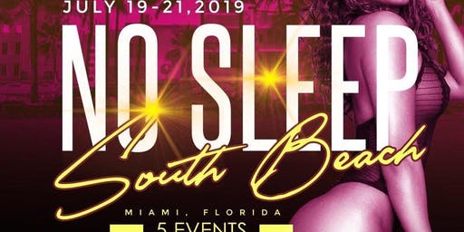 SOUTH BEACH NO SLEEP WEEKEND! 3 DAYS & 5 PARTIES! LIVE from South Beach, Miami! The Biggest Summer Weekend period! Get Tickets Now! (SWIRL)
