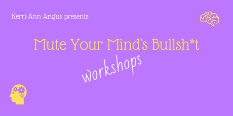 Mute Your Mind's Bullsh*t - Learning Mindfulness  tickets