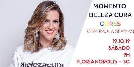 MOMENTO BELEZA CURA CORES - FLORIANÓPOLIS - SC tickets