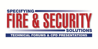 SPECIFYING FIRE & SECURITY SOLUTIONS - London