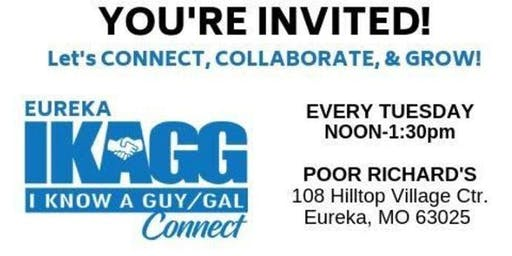 I know a Guy/Gal (IKAGG) Connect Meeting- Eureka MO