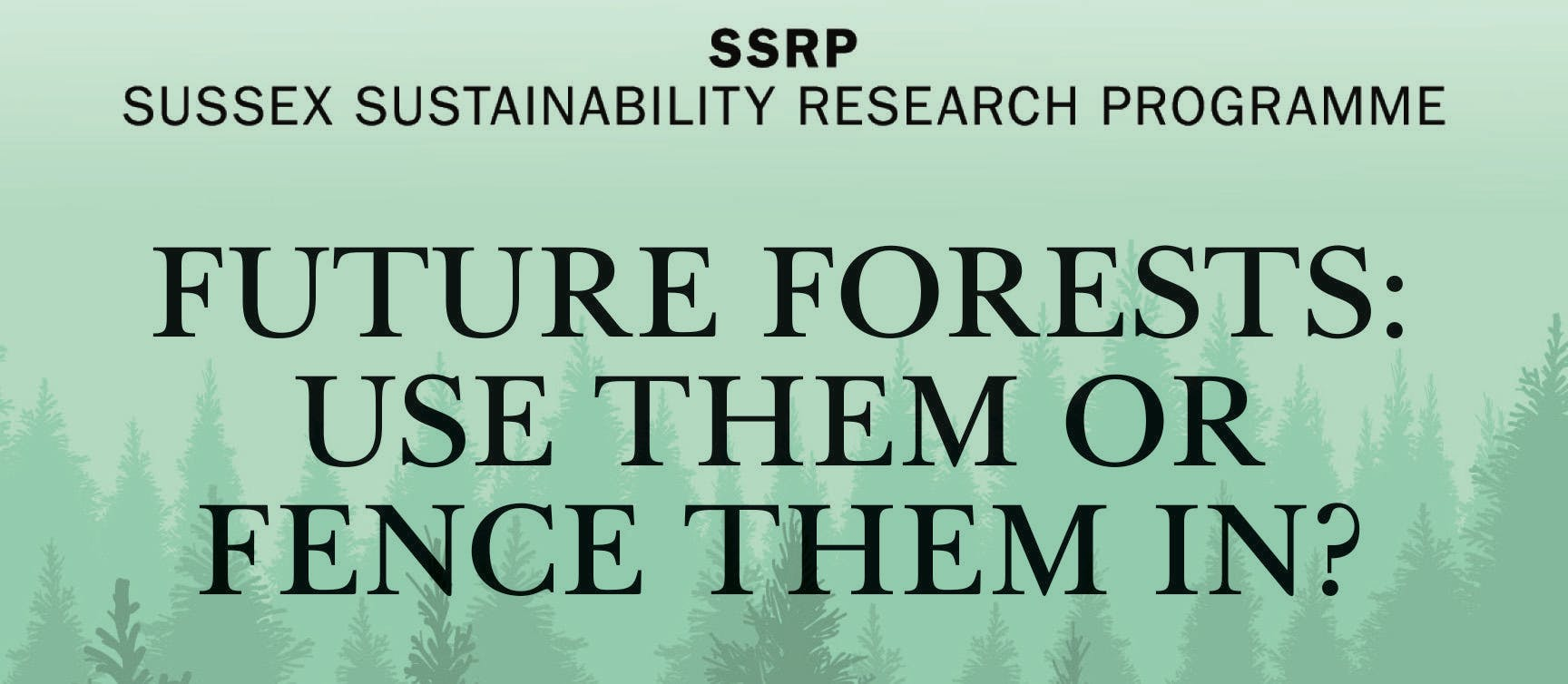 Future Forests: Use them or fence them in.