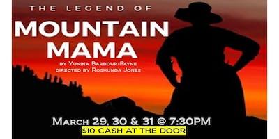The Legend of Mountain ****- An Affrilachian Memory Play