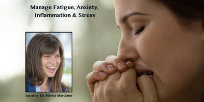 Manage Fatigue, Anxiety, Inflammation & Stress