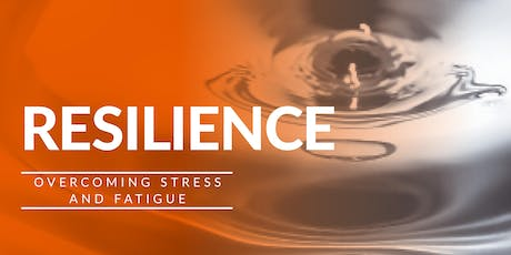 OVERCOME STRESS AND FATIGUE... BUILD RESILIENCE! tickets