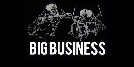 BIG BUSINESS tickets