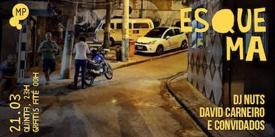 21/03 - ESQUEMA: DJ NUTS, DAVID CARNEIRO E CONVIDA