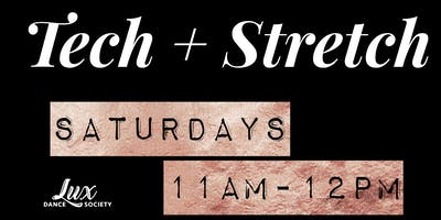 Lux Tech + Stretch Saturdays