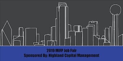 2019 MIFP Job Fair. Sponsored by Highland Capital Management
