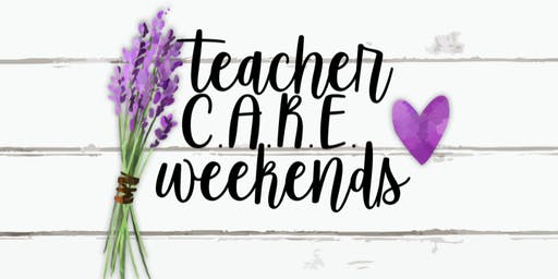 Teacher C.A.R.E. Weekend