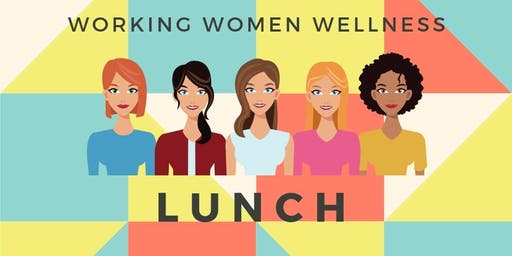 Working Women Wellness Lunch