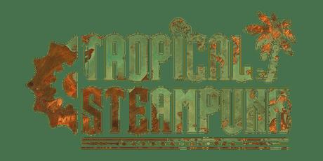 Tropical Steampunk 2019 tickets
