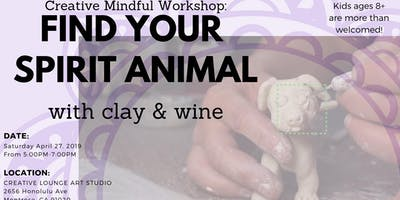 Creative Mindful Workshop: Find Your Spirit Animal- Clay & Wine
