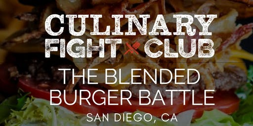 Culinary Fight Club - SAN DIEGO: The Blended Burger Battle
