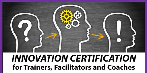 Certification Workshops for Innovation Trainers, Facilitators, Coaches and Master Innovators