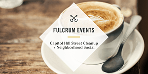 Capitol Hill Street Cleanup + Neighborhood Social