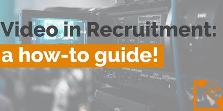 Video in Recruitment: A How-To Guide! tickets