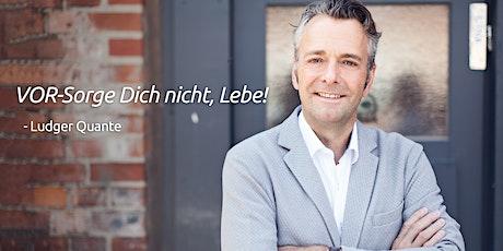 """""""VOR- Sorge Dich nicht. Lebe!"""" Das Live-Seminar Tickets"""
