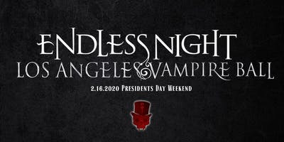 "Endless Night : Los Angeles Vampire Ball 2020 ""Anti-Valentines Day"""