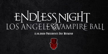 "Endless Night : Los Angeles Vampire Ball 2020 ""Anti-Valentines Day"" tickets"