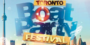 Toronto Boat Party Festival 2019 | Saturday June 29th...