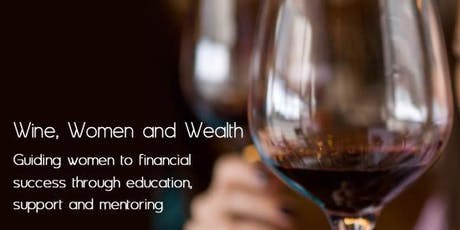 SPECIAL EVENT!  Wine, Women & Wealth - Lone Tree Golf Club tickets