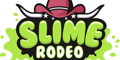 2nd Annual Slime Rodeo - Texas' Biggest Slime Convention