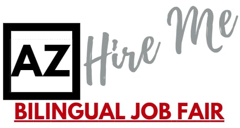 #AZHireMe Bilingual Job Fair | Variety of Employment Opportunities| May 1, 2019