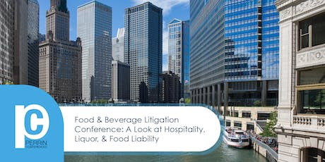 Food & Beverage Litigation Conference: A Look At Hospitality, Liquor & Food Liability 2019 tickets